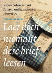 Vrouwenbrievenboek 'Laet doch niemant dese brief leesen'
