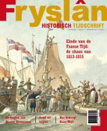 Historisch Tijdschrift Fryslan met focus op einde Franse tijd, 1813-1815