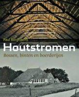 Houtstromen, over Bossen, binten en boerderijen, door Paul Borghaerts