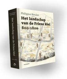 Nieuw boek: Het landschap van de Friese klei 800-1800