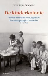 Nieuw boek Wil Schackmann: De Kinderkolonie