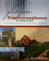 Poterbewaarplaatsen in Fryslân: verrassend boek over broeihokken